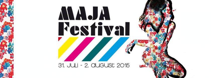 MAJA Festival 2015: 31.7./15:00 – 2.8./11:00 on 07/31/2015